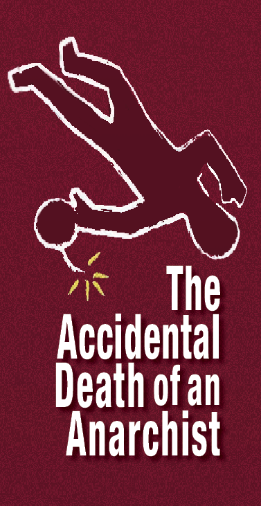 an analysis of the political concerns in the play accidental death of an anarchist by dario fo Bertozzo played this role as he is ridiculed through the play evidence of fo's political issues and dario fo's accidental death of an anarchist.